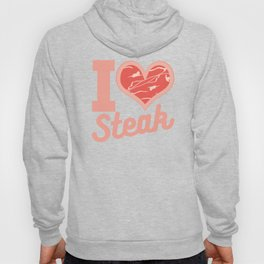 I Love Steak Meat Pork Food Lover Barbecue Beef Ham Design Hoody