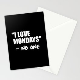 i love mondays said no one funny quote Stationery Cards