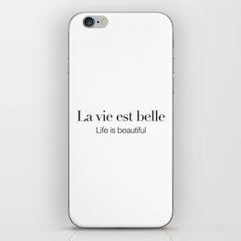La vie est belle iPhone Skin