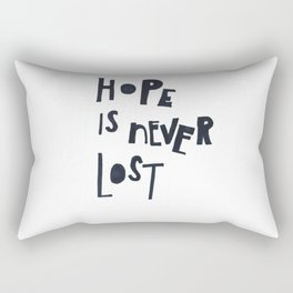 Hope Is Never Lost Rectangular Pillow
