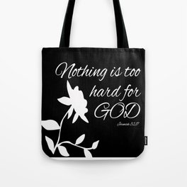 Nothing is too hard for GOD Tote Bag