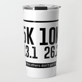 5K 10K 13.1 26.2 Runners Running Marathon Race Travel Mug