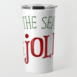 'Tis The Season To Be Jolly Travel Mug
