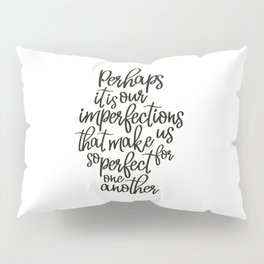 Perhaps it is our imperfections | Jane Austen Pillow Sham