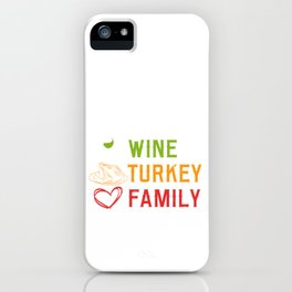 WTF Wine Turkey Family Happy Turkey Day Thanksgiving Save A Turkey Awareness T-shirt Design iPhone Case