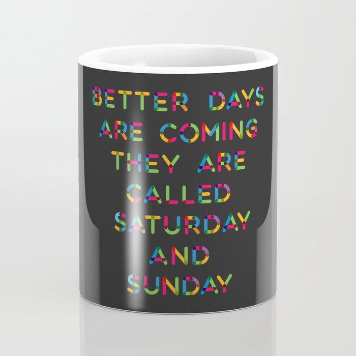 Better Days Coffee Mug