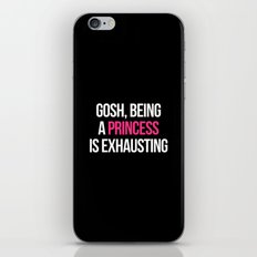 Being A Princess Funny Quote iPhone & iPod Skin