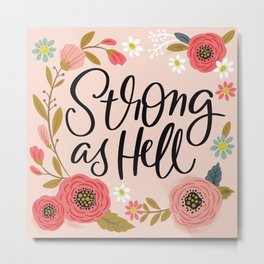 Pretty Not-So-Sweary: Strong as Hell Metal Print