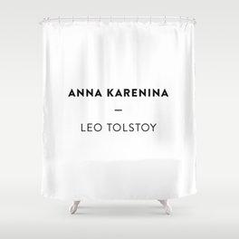 Anna Karenina  —  Leo Tolstoy Shower Curtain