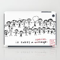 community iPad Cases featuring it takes a village - i mean - a species by Dani Katz