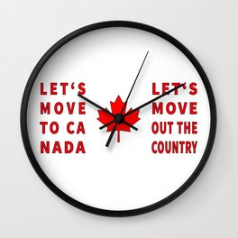 Let's Move To Canada - Flag Typography Wall Clock