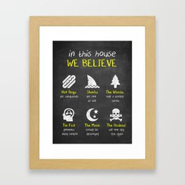IN THIS HOUSE WE BELIEVE... Framed Art Print