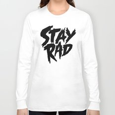 Stay Rad (on White) Long Sleeve T-shirt