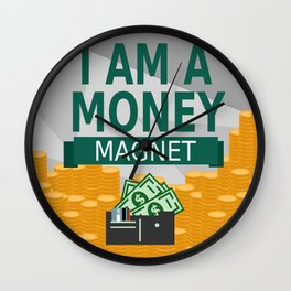 Positive Affirmation I am a money magnet Wall Clock