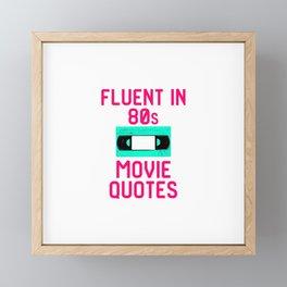 Fluent in 80s Movie Quotes Funny Cassette VCR Framed Mini Art Print