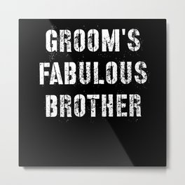 Groom's Fabulous Brother Metal Print