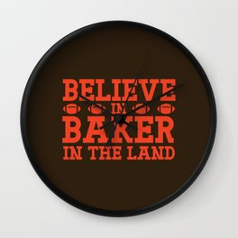 Believe In Baker For The Land Wall Clock