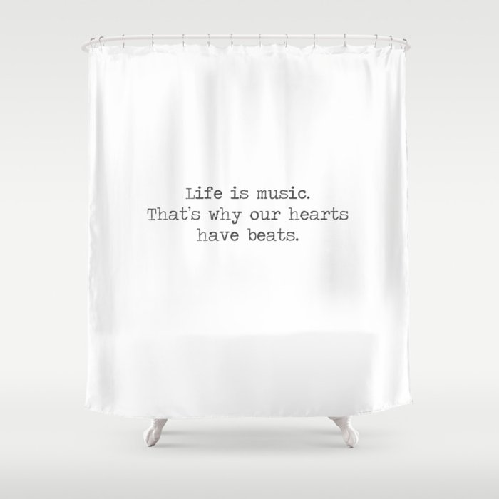 Life Is Music Quote Shower Curtain By Summersoulco Society6