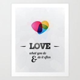 Love what you DO! Art Print