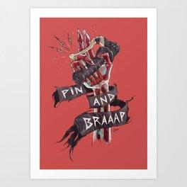 Pin and Braaap Art Print