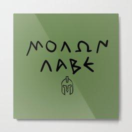 Molon Labe Metal Print