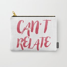 Can't Relate Carry-All Pouch