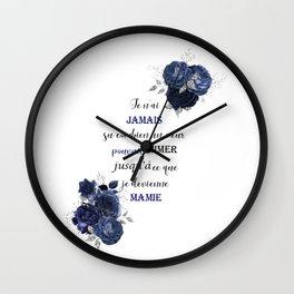 Je n'ai jamais su combien un cœur pouvait aimer Wall Clock