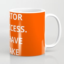 THERE IS NO ELEVATOR TO SUCCESS - YOU HAVE TO TAKE THE STAIRS - MOTIVATIONAL QUOTE Coffee Mug