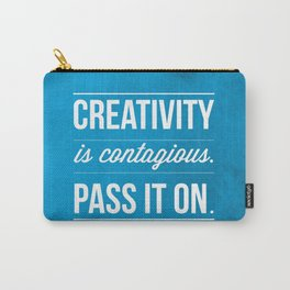 Creativity is contagious, Pass it on! Carry-All Pouch
