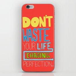 Perfection. iPhone Skin