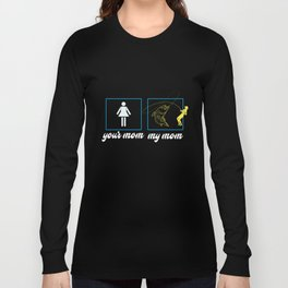 Fishing - Your Mom My Mom Long Sleeve T-shirt