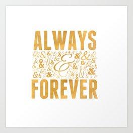 Always & Forever Art Print