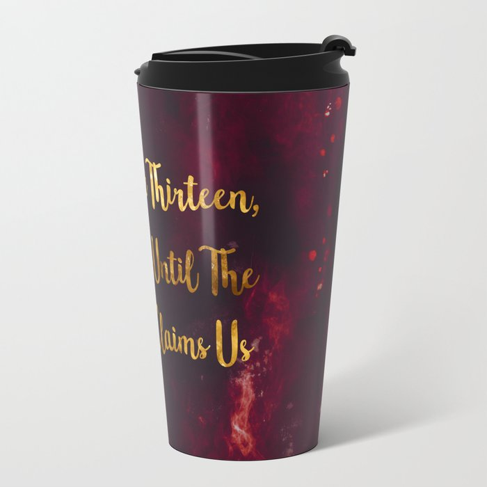 Until The Darkness Claims Us Travel Mug