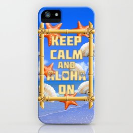 Keep Calm And Aloha On iPhone Case