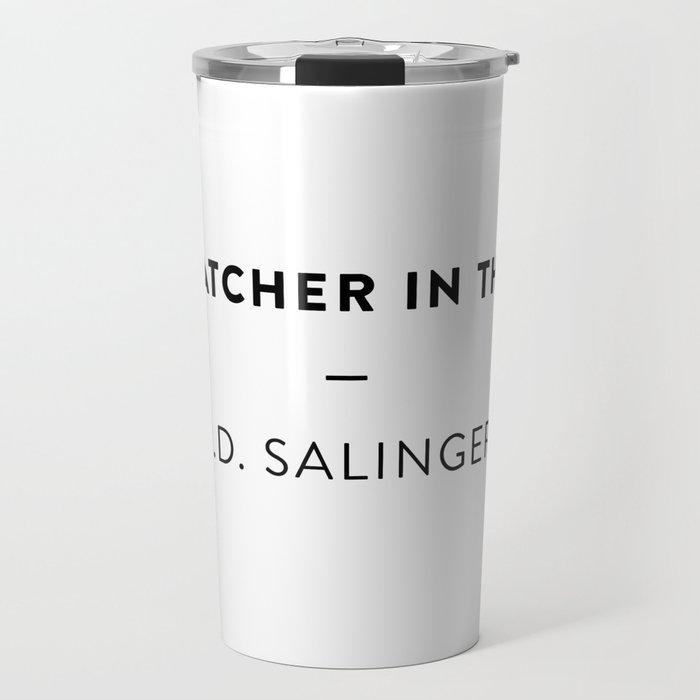 The Catcher in the Rye  —  J.D. Salinger Travel Mug