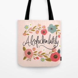 Pretty Swe*ry: Absofuckinlutely Tote Bag