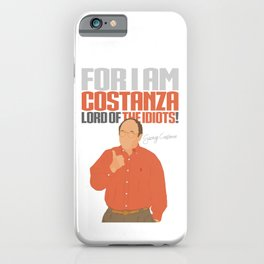 Lord of the Idiots iPhone Case