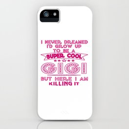 Super Cool GIGI is Killing It! iPhone Case