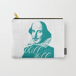Chill like Will (Shakespeare) Carry-All Pouch