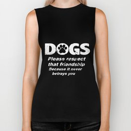 dogs please respect that friendship because it never betrays you pitbull Biker Tank