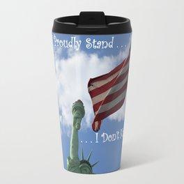 I Proudly Stand . . . I Don't Kneel Travel Mug