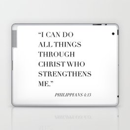 I Can Do All Things Through Christ Who Strengthens Me. -Philippians 4:13 Laptop & iPad Skin