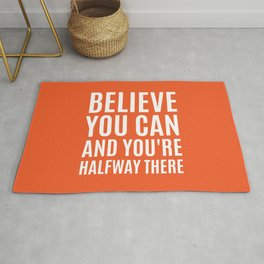 BELIEVE YOU CAN AND YOU'RE HALFWAY THERE (Orange) Rug
