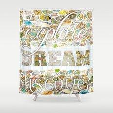 Explore Dream Discover Shower Curtain