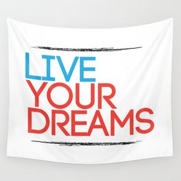"""Live Your Dreams"" - by Reformation Designs Wall Tapestry"