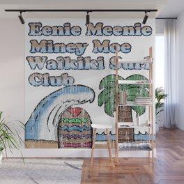 Eene Meenie Miney Moe Waikiki Surf Club Wall Mural