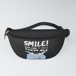 Smile You Can`t Kill Them All Fanny Pack