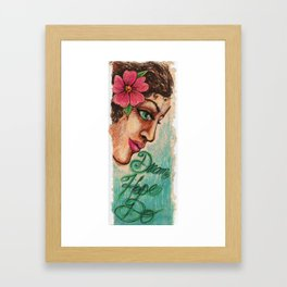 Dream, Hope, DO! Framed Art Print