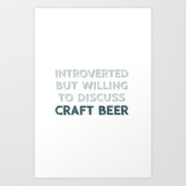 Introverted Craft Beer Lover Art Print