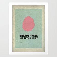 Dreams taste like cotton candy. Art Print